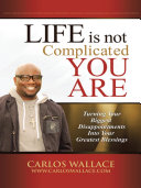 Life Is Not Complicated You Are