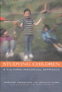 Studying Children  A Cultural Historical Approach