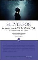 Lo strano caso del Dr. Jekyll e Mr. Hyde e altri racconti dell'orrore Ediz. integrali