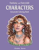 Fantasy and Fairytale CHARACTERS Grayscale Coloring Book
