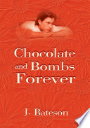 Chocolate and Bombs Forever