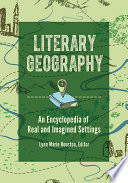 Literary Geography An Encyclopedia Of Real And Imagined Settings