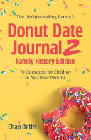 The Disciple-Making Parent's Donut Date Journal 2