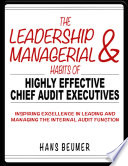 The Leadership   Managerial Habits of Highly Effective Chief Audit Executives   Inspiring Excellence in Leading and Managing the Internal Audit Function