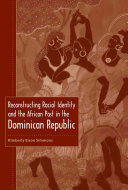 Reconstructing Racial Identity and the African Past in the Dominican Republic