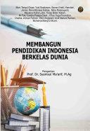 MEMBANGUN PENDIDIKAN INDONESIA BERKELAS DUNIA [Pdf/ePub] eBook