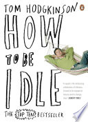 """How to be Idle"" by Tom Hodgkinson"
