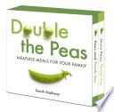 Double the Peas  Meatless Meals For Your Family