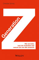Generation Z: wie sie tickt, was sie verändert und warum sie uns ...