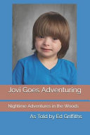 Jovi Goes Adventuring: Nighttime Adventures in the Woods
