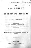 Questions and supplement to Goodrich s history of the United States     A new edition  revised  etc