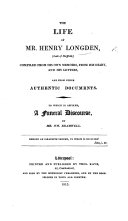 The Life of H  Longden     and Other Documents  Compiled from His Own Memoirs  To which is Affixed a Funeral Discourse by W  Bramwell