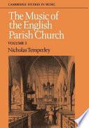 The Music of the English Parish Church: Volume 1