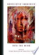 Novelistic Inquiries into the Mind