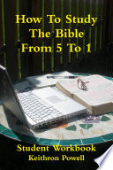 How To Study The Bible From 5 To 1 Student Workbook Book PDF