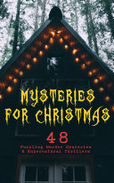 Mysteries for Christmas  48 Puzzling Murder Mysteries   Supernatural Thrillers