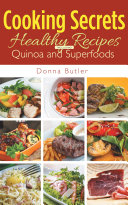 Cooking Secrets  Healthy Recipes Including Quinoa and Superfoods