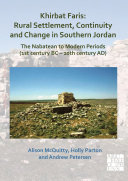 Khirbat Faris  Rural Settlement  Continuity and Change in Southern Jordan  The Nabatean to Modern Periods  1st century BC     20th century AD