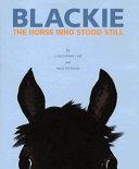Blackie, the Horse who Stood Still