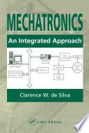 """Mechatronics: An Integrated Approach"" by Clarence W. de Silva"