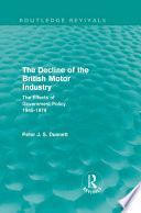 The Decline Of The British Motor Industry Routledge Revivals