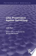 Lifes Preservative Against Self Killing  Psychology Revivals