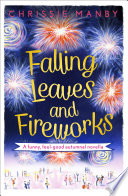 Falling Leaves and Fireworks  a funny  feel good autumnal enovella