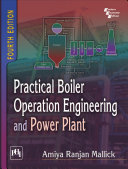 PRACTICAL BOILER OPERATION ENGINEERING AND POWER PLANT, FOURTH EDITION Pdf/ePub eBook