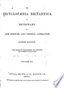 The Encyclopædia Britannica, Or, Dictionary of Arts, Sciences, and General Literature, with Extensive Improvements and Additions, and Numerous Engravings