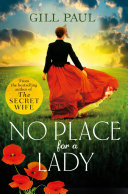 No Place For A Lady: A sweeping wartime romance full of courage and passion Pdf/ePub eBook