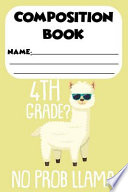 Composition Book 4th Grade? No Prob Llama