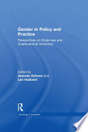 Gender in Policy and Practice  : Perspectives on Single Sex and Coeducational Schooling
