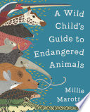 A Wild Child s Guide to Endangered Animals