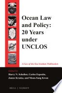 Ocean Law and Policy  : Twenty Years of Development Under the UNCLOS Regime