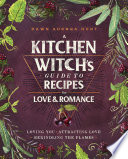 A Kitchen Witch s Guide to Recipes for Love   Romance