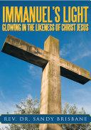 Immanuel's Light, Glowing in the Likeness of Christ Jesus