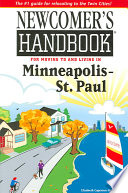 Newcomer s Handbook for Moving to and Living in Minneapolis   St  Paul Book PDF