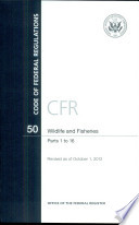 Code Of Federal Regulations Title 50 Wildlife And Fisheries Pt 1 16 Revised As Of October 1 2012