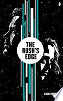 The Rush s Edge