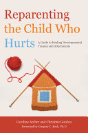 Reparenting the Child who Hurts