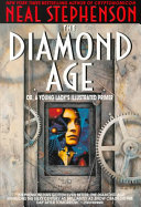 The Diamond Age  Or  Young Lady s Illustrated Primer