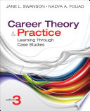 """Career Theory and Practice: Learning Through Case Studies"" by Jane L. Swanson, Nadya A. Fouad"