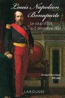 Pdf Louis-Napoléon Bonaparte - le coup d'Etat du 2 décembre 1851 Telecharger