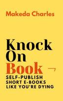 Knock On Book  Self Publish Short E Books Like You re Dying