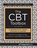 The CBT Toolbox  Second Edition  185 Tools to Manage Anxiety  Depression  Anger  Behaviors   Stress