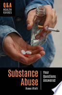 Substance Abuse Your Questions Answered