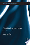 Global Indigenous Politics: a subtle revolution
