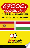 Read Online 47000+ Spanish - Hungarian Hungarian - Spanish Vocabulary For Free