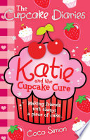 The Cupcake Diaries  Katie and the Cupcake Cure Book PDF