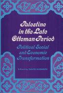 Palestine in the Late Ottoman Period
